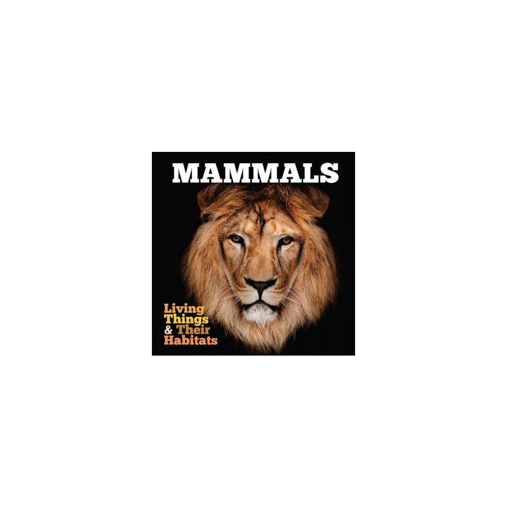 Mammals - Reprint (Living Things & Their Habitats) by Grace Jones (Paperback)