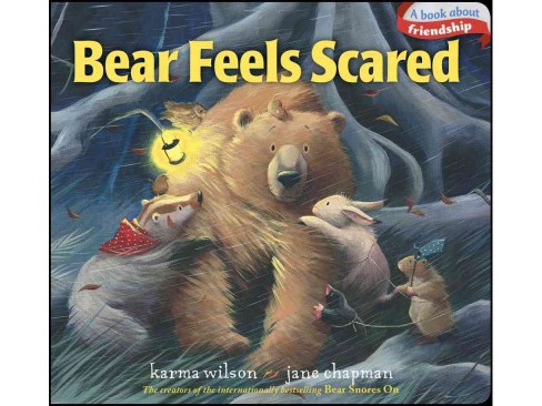 Bear Feels Scared (Hardcover) (Karma Wilson) - image 1 of 1