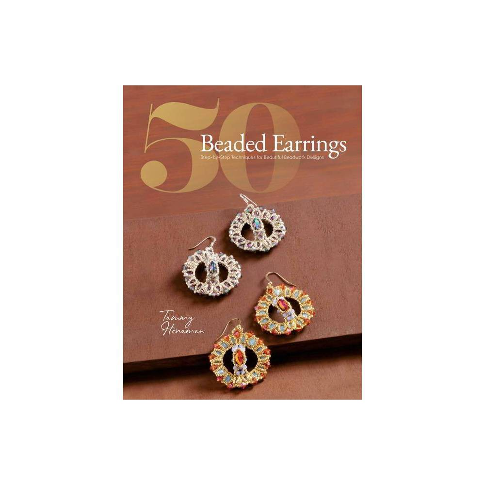 50 Beaded Earrings By Tammy Honaman Paperback