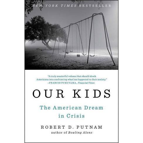 Our Kids - by  Robert D Putnam (Paperback) - image 1 of 1