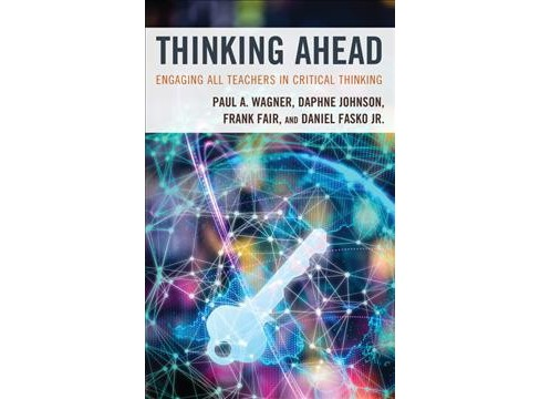 Thinking Ahead : Engaging All Teachers in Critical Thinking -  (Hardcover) - image 1 of 1