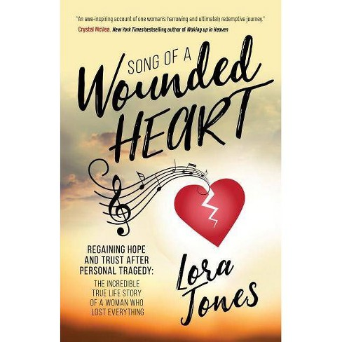 Song of a Wounded Heart - by  Lora Jones (Paperback) - image 1 of 1