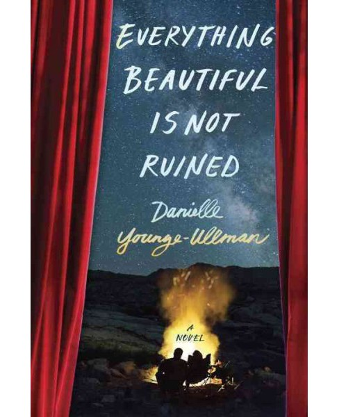 Everything Beautiful Is Not Ruined (Hardcover) (Danielle Younge-ullman) - image 1 of 1