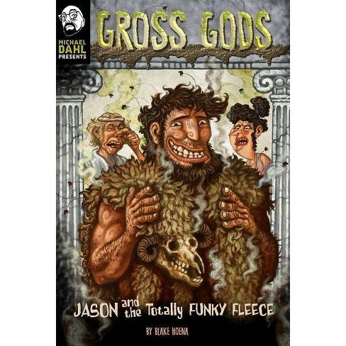 Jason and the Totally Funky Fleece - (Michael Dahl Presents: Gross Gods) by  Blake Hoena (Paperback) - image 1 of 1