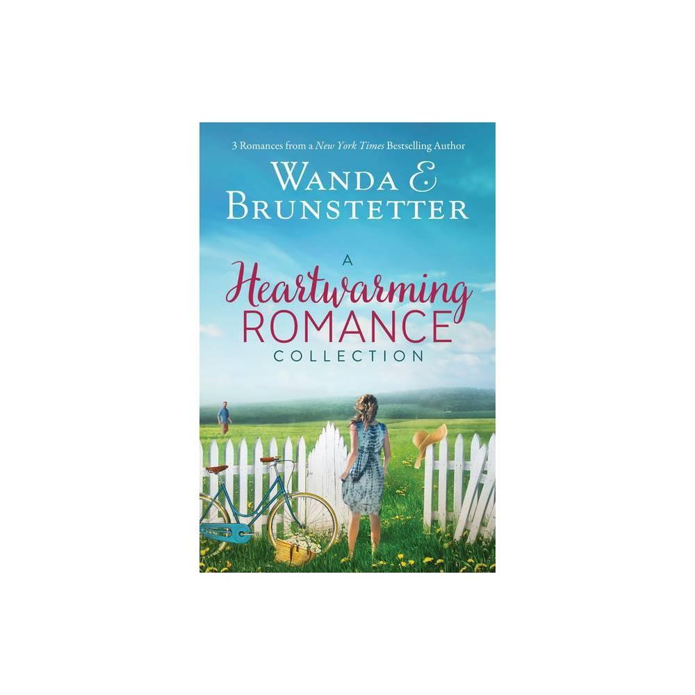 A Heartwarming Romance Collection By Wanda E Brunstetter Paperback
