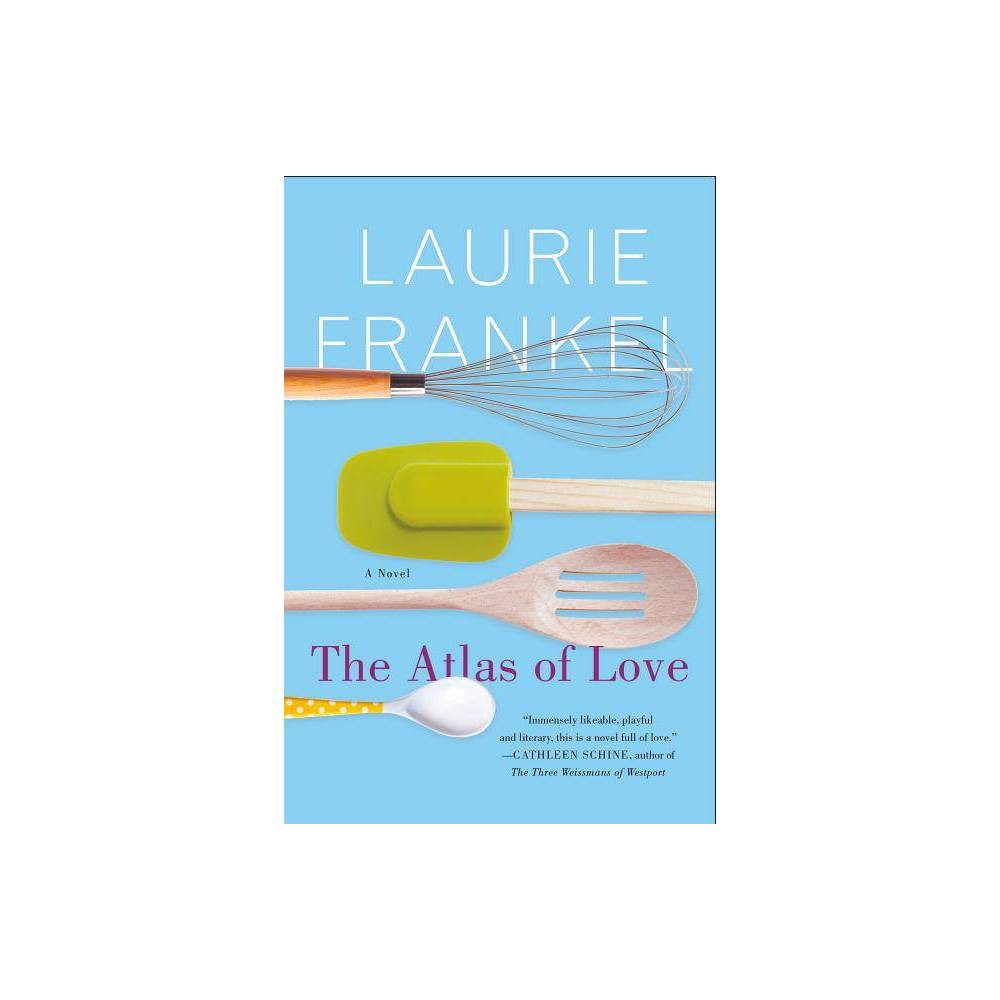 The Atlas Of Love By Laurie Frankel Paperback