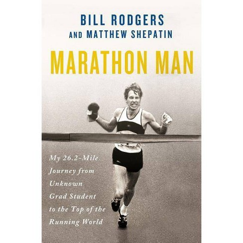 Marathon Man - by  Bill Rodgers & Matthew Shepatin (Hardcover) - image 1 of 1