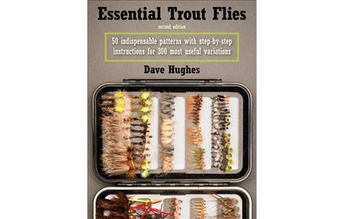Essential Trout Flies -  by Dave Hughes (Paperback) - image 1 of 1