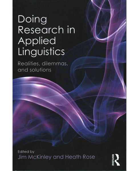 Doing Research in Applied Linguistics : Realities, Dilemmas, and Solutions (Paperback) - image 1 of 1