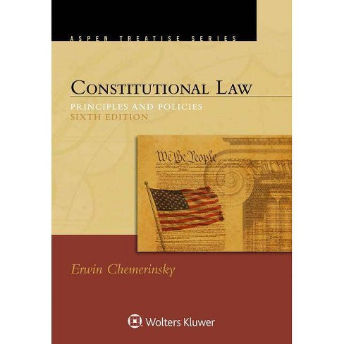 Constitutional Law - (Aspen Treatise) 6 Edition by  Erwin Chemerinsky (Paperback) - image 1 of 1