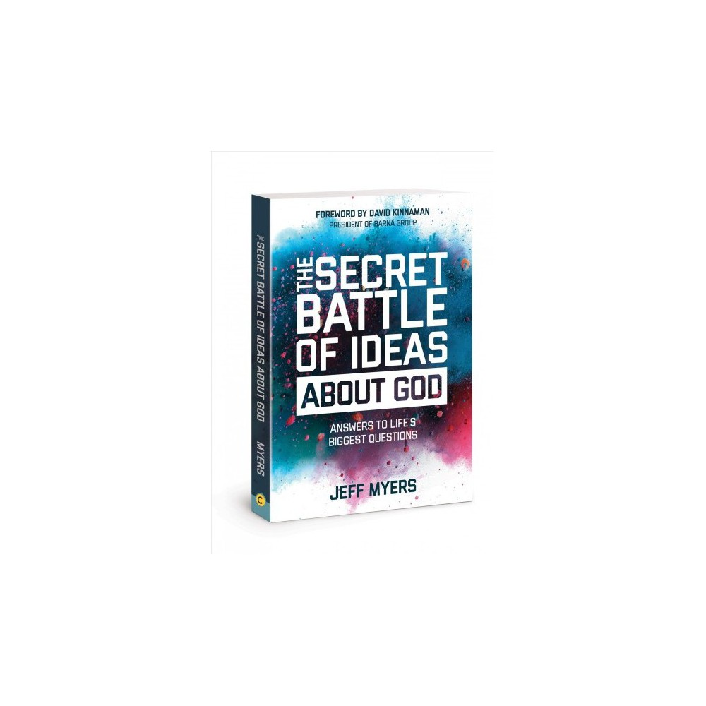 Secret Battle of Ideas About God : Answers to Life's Biggest Questions - by Jeff Myers (Paperback)