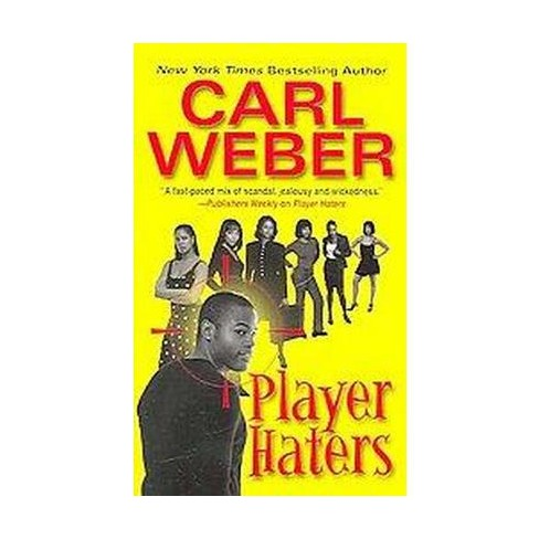Player Haters (Paperback) by Carl Weber - image 1 of 1