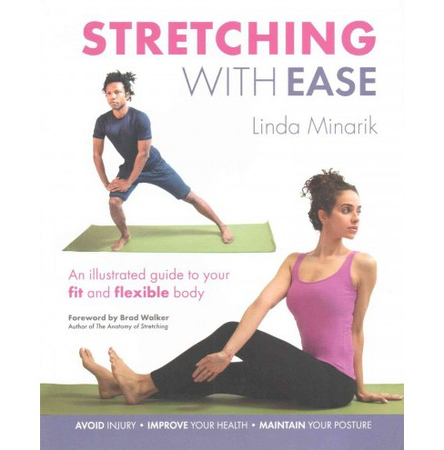 Stretching With Ease : An Illustrated Guide to Your Fit and Flexible Body (Paperback) (Linda Minarik) - image 1 of 1