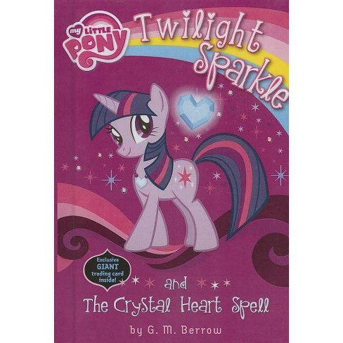 Twilight Sparkle and the Crystal Heart Spell - (My Little Pony (Prebound)) by  G M Berrow (Hardcover) - image 1 of 1