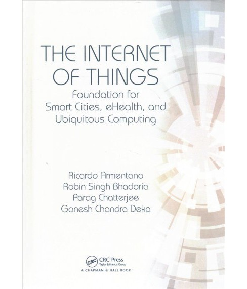 Internet of Things : Foundation for Smart Cities, eHealth and Ubiquitous Computing (Hardcover) - image 1 of 1