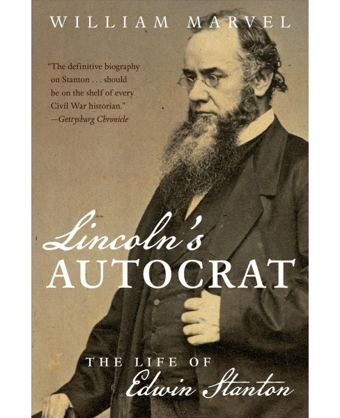 Lincoln's Autocrat : The Life of Edwin Stanton (Reprint) (Paperback) (William Marvel) - image 1 of 1
