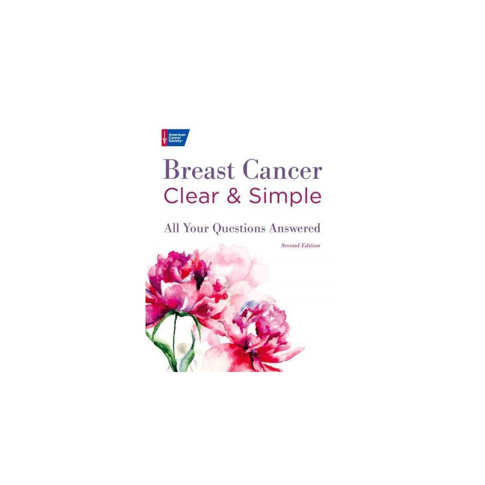 Breast Cancer Clear & Simple : All Your Questions Answered (Paperback) (American Cancer Society (Cor))