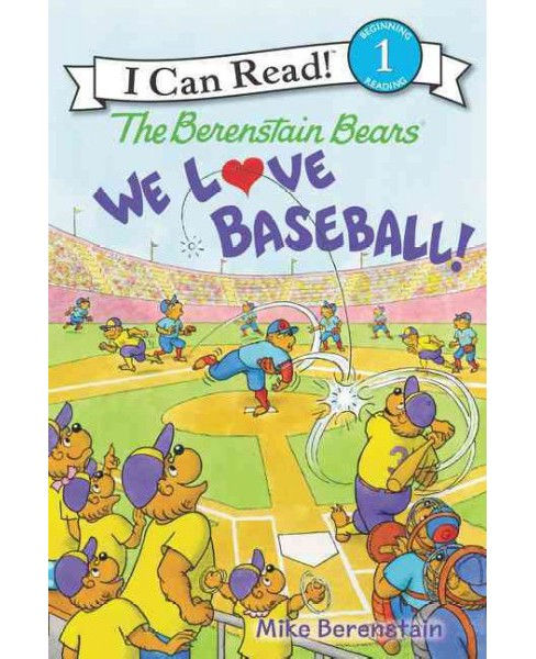 We Love Baseball! (Hardcover) (Mike Berenstain) - image 1 of 1