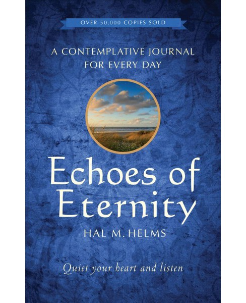 Echoes of Eternity : A Contemplative Journal for Every Day: Quiet Your Heart and Listen (Paperback) (Hal - image 1 of 1