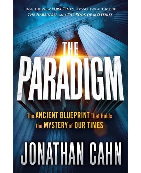 Paradigm : The Ancient Blueprint That Holds the Mystery of Our Times (Hardcover) (Jonathan Cahn) - image 1 of 1