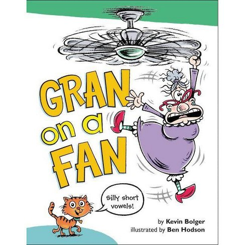 Gran on a Fan - by  Kevin Bolger (Hardcover) - image 1 of 1