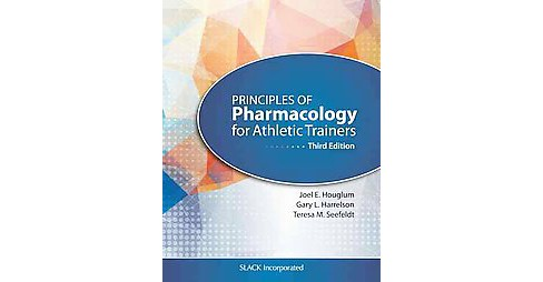 Principles of Pharmacology for Athletic Trainers (Paperback) (Joel E. Houglum) - image 1 of 1