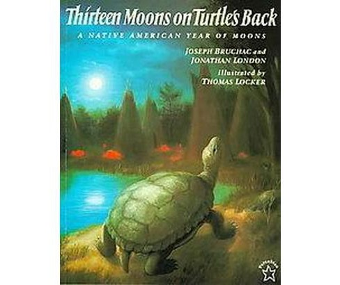 Thirteen Moons on Turtle's Back : A Native American Year of Moons (Reprint) (Paperback) (Joseph Bruchac) - image 1 of 1