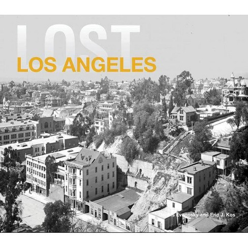 Lost Los Angeles - by  Dennis Evanosky (Hardcover) - image 1 of 1