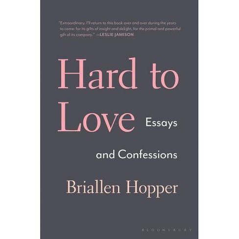 Hard to Love - by  Briallen Hopper (Hardcover) - image 1 of 1