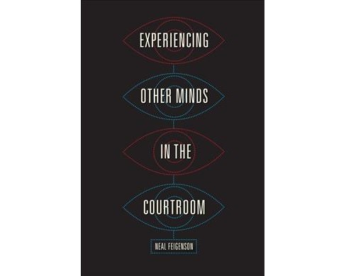 Experiencing Other Minds in the Courtroom (Hardcover) (Neal Feigenson) - image 1 of 1