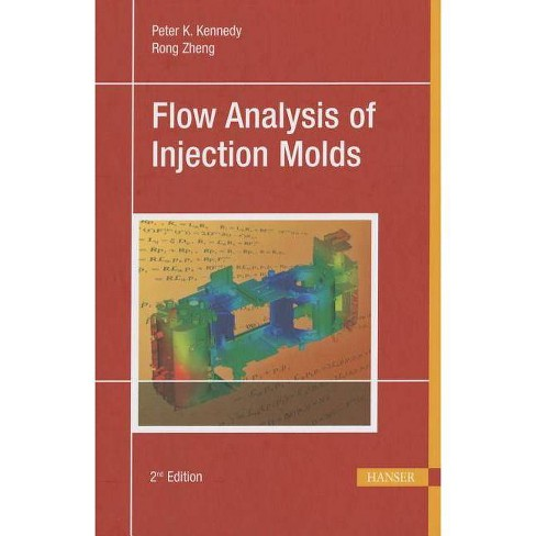 Flow Analysis of Injection Molds 2e - 2 Edition by  Peter Kennedy (Hardcover) - image 1 of 1