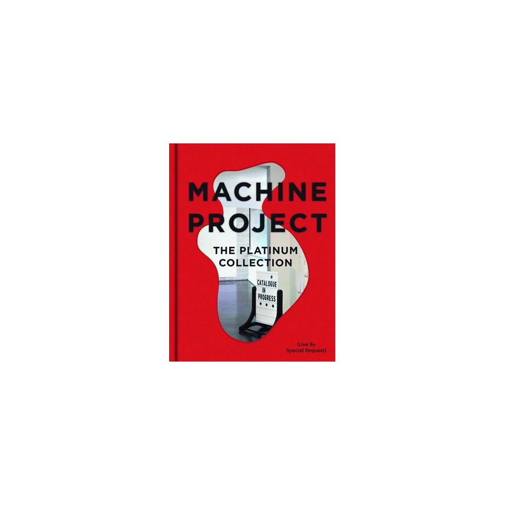 Machine Project : The Platinum Collection (Live by Special Request) (Hardcover) (Mark Allen & Charlotte
