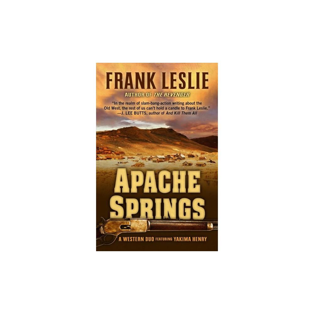 Apache Springs - (Yakima Henry Westerns) by Frank Leslie (Hardcover)