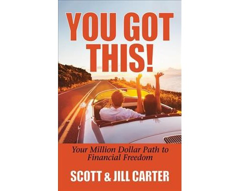 You Got This! : Your Million Dollar Path to Financial Freedom -  Reprint (Paperback) - image 1 of 1