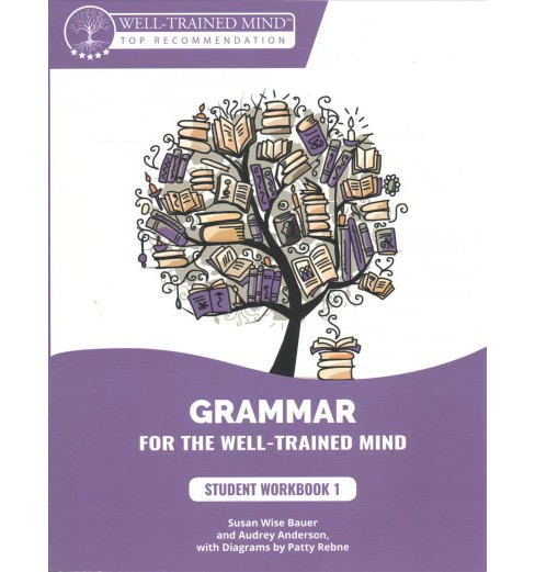 Grammar for the Well-Trained Mind 1 (Paperback) (S. Wise Bauer & Audrey Anderson) - image 1 of 1