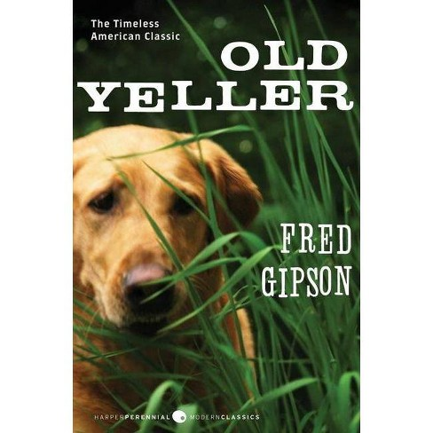 Old Yeller - (Perennial Classics) by  Fred Gipson (Hardcover) - image 1 of 1