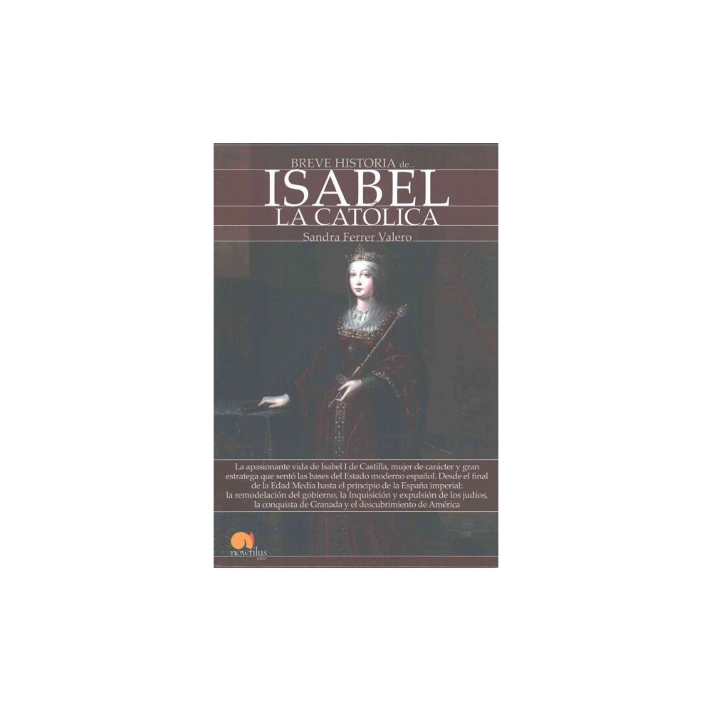 Breve historia de Isabel la Católica / Brief History of Isabel the Catholic (Paperback) (Sandra