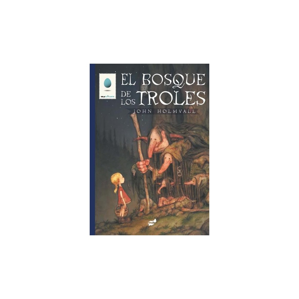 El bosque de los troles / The Forest of the Trolleys - by John Holmvall (Hardcover)