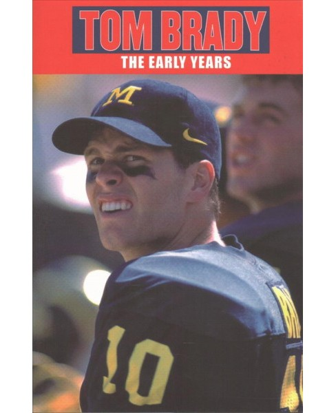 Tom Brady : There's No Expiration Date on Dreams (Reprint) (Paperback) (Rich Wolfe) - image 1 of 1