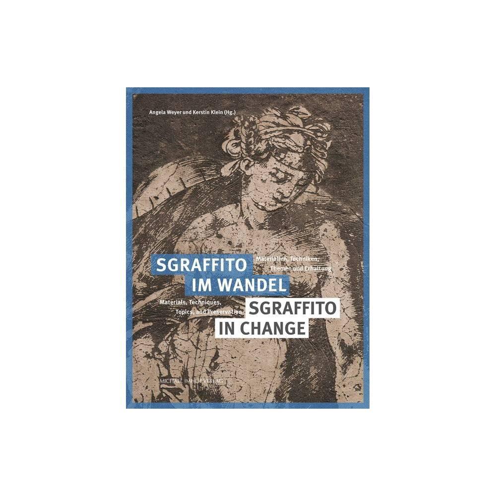 Sgraffito Im Wandel Sgraffito In Change Schriften Des Hornemann Instituts By Kerstin Klein Angela Weyer Hardcover