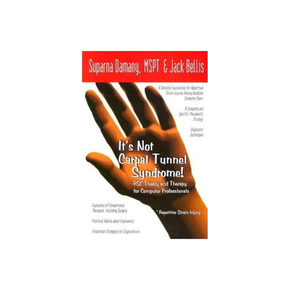 It S Not Carpal Tunnel Syndrome By Suparna Damany Mspt Jack Bellis Paperback