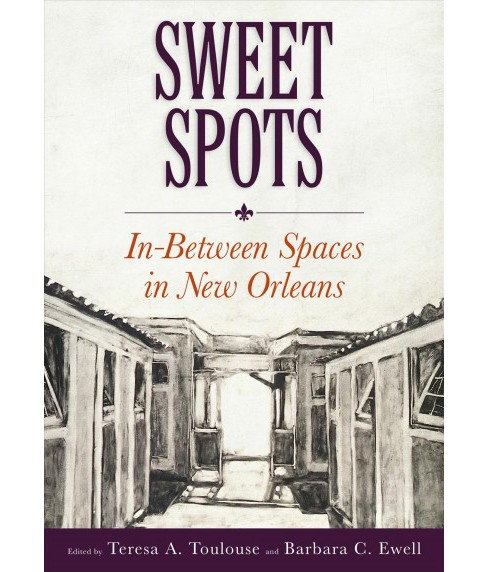 Sweet Spots : In-between Spaces in New Orleans -  (Paperback) - image 1 of 1