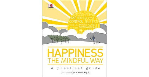 Happiness the Mindful Way : A practical guide (Hardcover) - image 1 of 1
