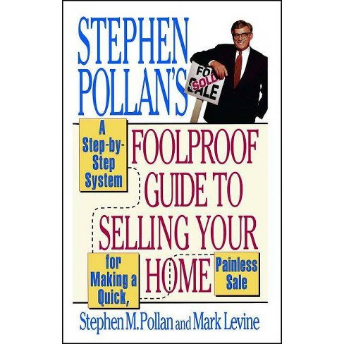 Stephen Pollan's Foolproof Guide to Selling Your Home - by  Stephen M Pollan & Mark Levine (Paperback) - image 1 of 1