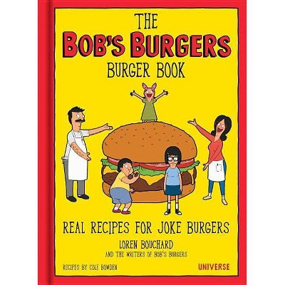 The Bob's Burgers Burger Book - by Loren Bouchard (Hardcover)