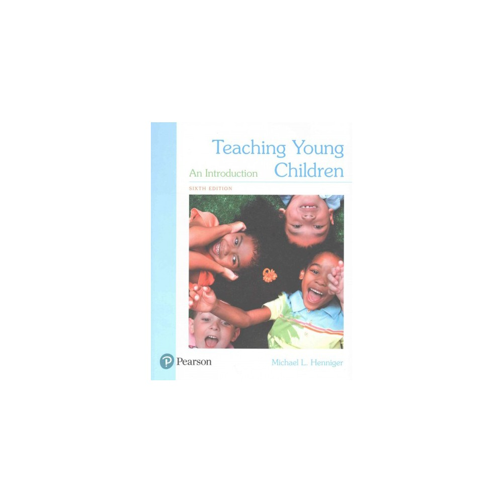 Teaching Young Children : An Introduction (Paperback) (Michael L. Henniger)