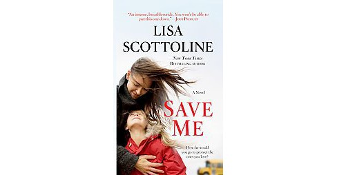 Save Me (Reprint) (Paperback) (Lisa Scottoline) - image 1 of 1