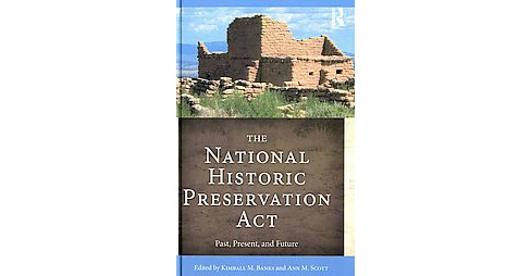National Historic Preservation Act : Past, Present, and Future (Hardcover) - image 1 of 1