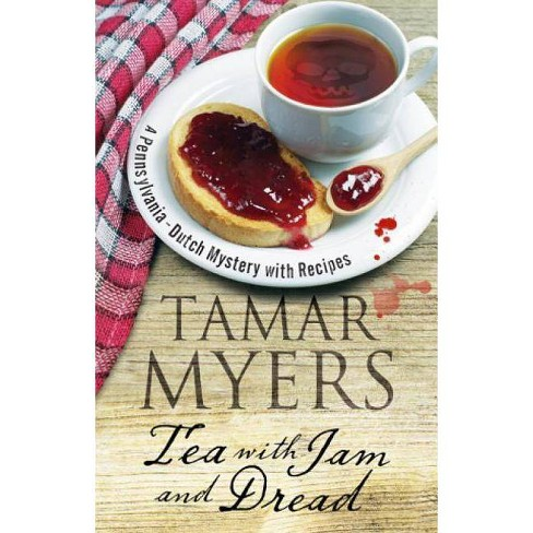 Tea with Jam and Dread - (Pennsylvania Dutch Mystery) by  Tamar Myers (Hardcover) - image 1 of 1