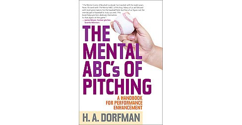 Mental Abcs of Pitching : A Handbook for Performance Enhancement (Paperback) (H. A. Dorfman) - image 1 of 1